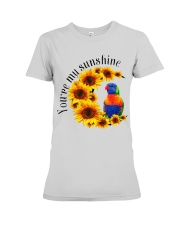 Lorikeet Parrot You Are My Sunshine  Premium Fit Ladies Tee thumbnail