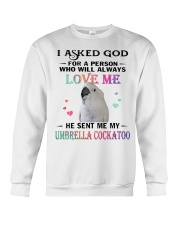 My Umbrella Cockatoo Loves Me  Crewneck Sweatshirt thumbnail