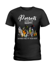 Parrots Make Me Happy  Humans Make My Head Hurt  Ladies T-Shirt thumbnail