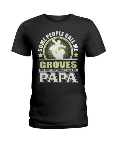 CALL ME GROVES PAPA THING SHIRTS