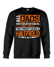 FINEST DAD RAISE HATFIELD NAME SHIRTS Crewneck Sweatshirt thumbnail