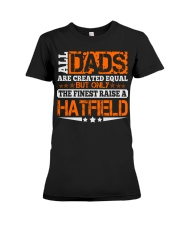 FINEST DAD RAISE HATFIELD NAME SHIRTS Premium Fit Ladies Tee thumbnail