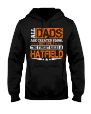 FINEST DAD RAISE HATFIELD NAME SHIRTS Hooded Sweatshirt thumbnail