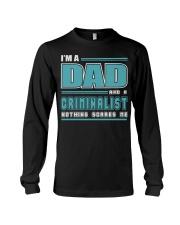 DAD AND CRIMINALIST JOB SHIRTS Long Sleeve Tee thumbnail
