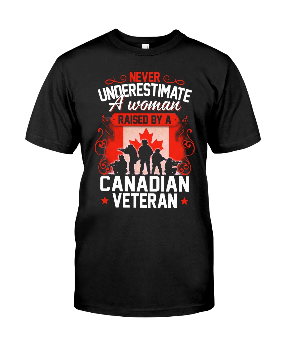 A Woman Raised By A Canadian Veteran Classic T-Shirt