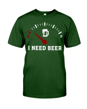 I Need Beer Classic T-Shirt front