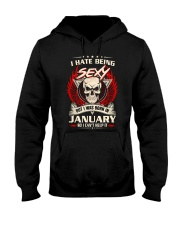 I HATE BEING SEXY - JANUARY Hooded Sweatshirt front