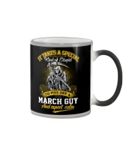 TO PISS OFF A - MARCH GUY Color Changing Mug thumbnail