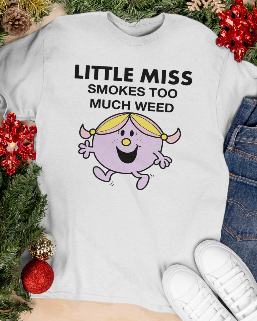Little Miss Smokes Too Much Weed T Shirt