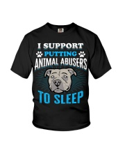 I support putting animal abusers to sleep Youth T-Shirt thumbnail