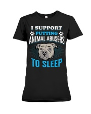 I support putting animal abusers to sleep Premium Fit Ladies Tee thumbnail