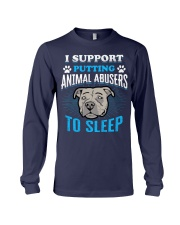 I support putting animal abusers to sleep Long Sleeve Tee thumbnail