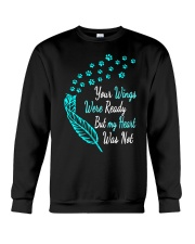 your wings were ready but my heart was not Crewneck Sweatshirt front