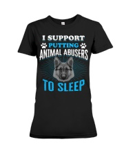 I support putting animal abusers to sleep Premium Fit Ladies Tee thumbnail