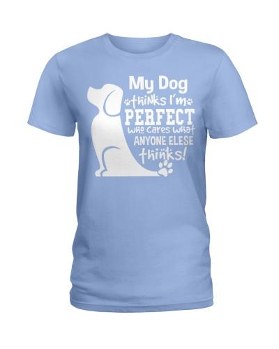 My Dog Thinks I'm Perfect Tshirt