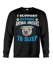 I support putting animal abusers to sleep Crewneck Sweatshirt thumbnail