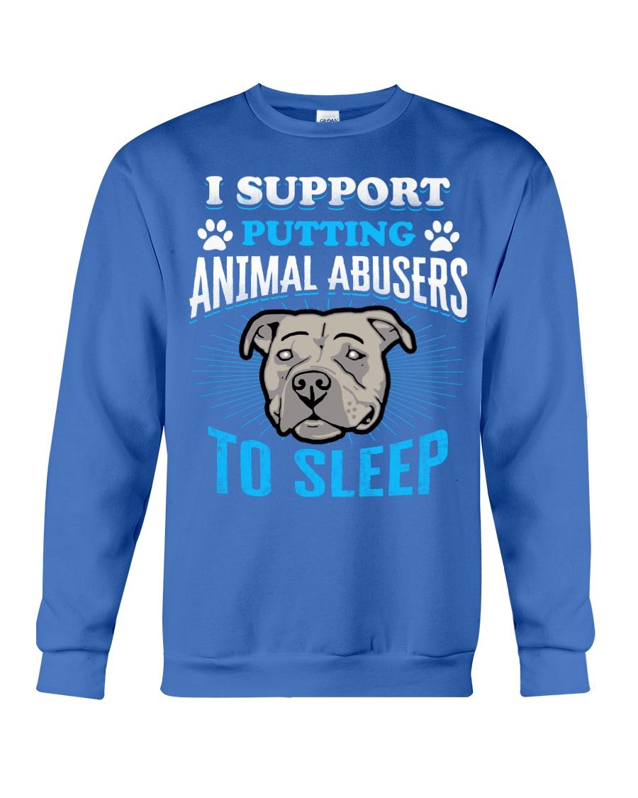 I support putting animal abusers to sleep Crewneck Sweatshirt