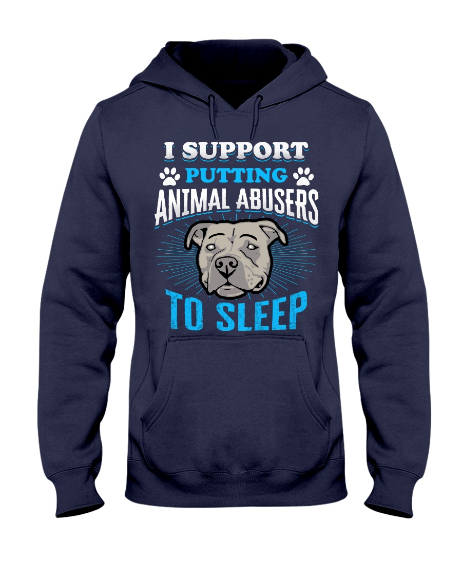 I support putting animal abusers to sleep Hooded Sweatshirt