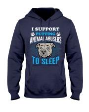 I support putting animal abusers to sleep Hooded Sweatshirt front