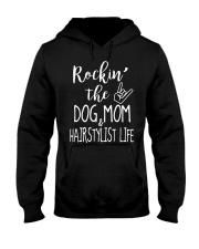 Rocking The Dog Mom and Hairstylist Life T-Shirt Hooded Sweatshirt thumbnail