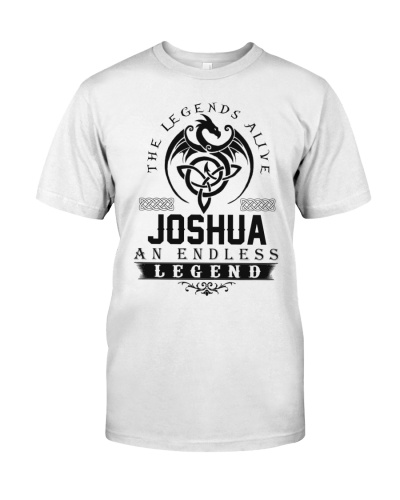 Joshua An Endless Legend Alive T-Shirts
