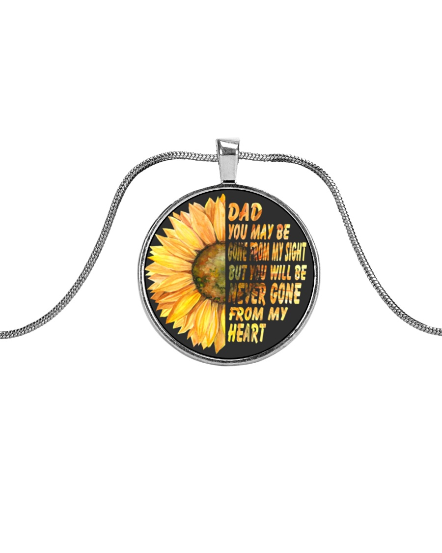 You Will Be Never Gone From My Heart Dad Metallic Circle Necklace