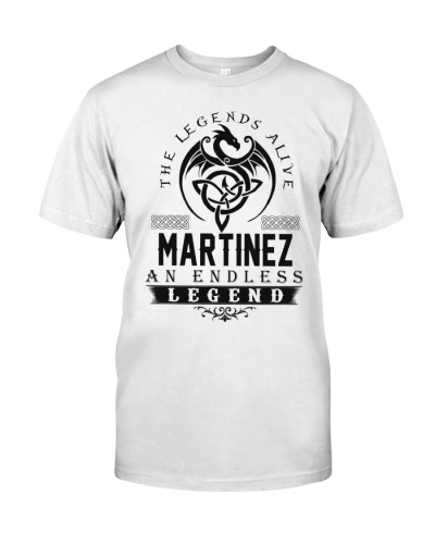 Martinez An Endless Legend Alive T-Shirts