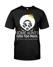 Some Aunts Cuss Too Much T-shirt Melanin Auntie Classic T-Shirt front