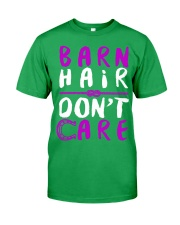 Barn Hair Don't Care Classic T-Shirt front