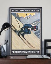 Skiing Everything will kill you 16x24 Poster lifestyle-poster-2