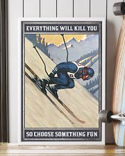 Skiing Everything will kill you 16x24 Poster lifestyle-poster-4