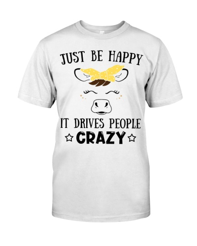 Cow Just Be Happy It Drives People Crazy