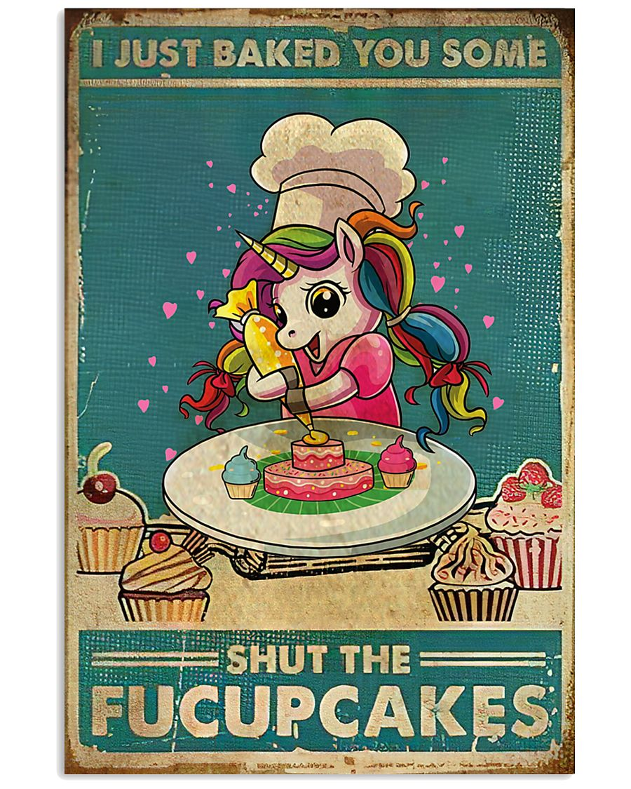 Unicorn I Just Baked You Some  16x24 Poster