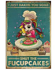 Unicorn I Just Baked You Some  16x24 Poster front
