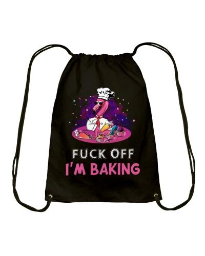 Flamingo Fuck Off I'm Baking