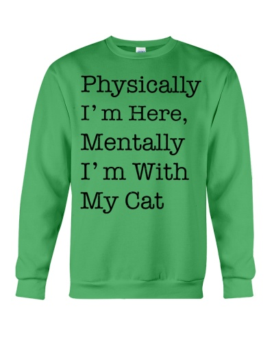 Cat Physically I'm Here Mentally