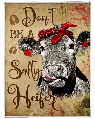 Cow Don't Be A Salty Heifer