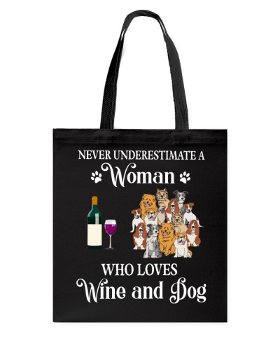 Dog Never Underestimate a Woman Love Wine And Dog