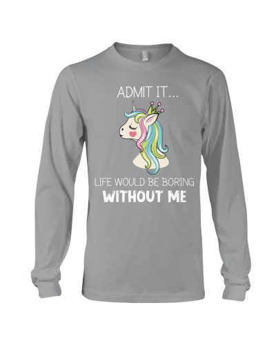 Unicorn Admit It Life Would Be Boring