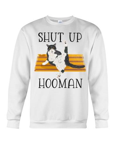Shut up hooman