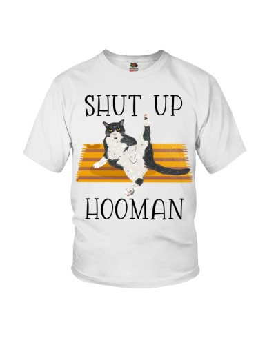 Shut up hooman