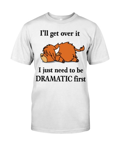 Cattle I will get over it I need to be dramatic