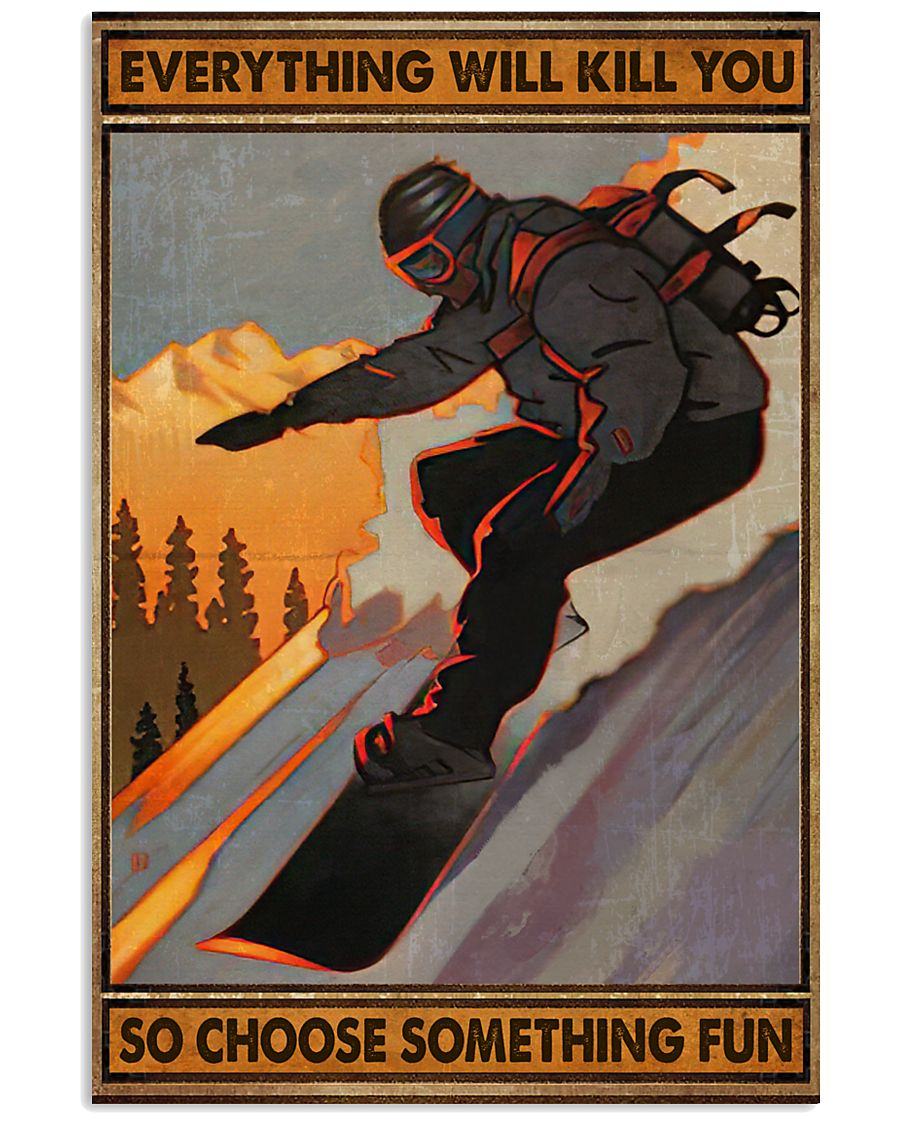 Snowboarding choose something fun 16x24 Poster