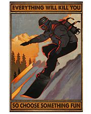 Snowboarding choose something fun 16x24 Poster front