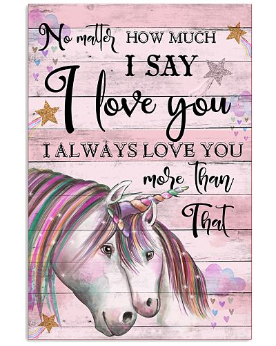 Unicorn No Matter How Much I Say I Love You