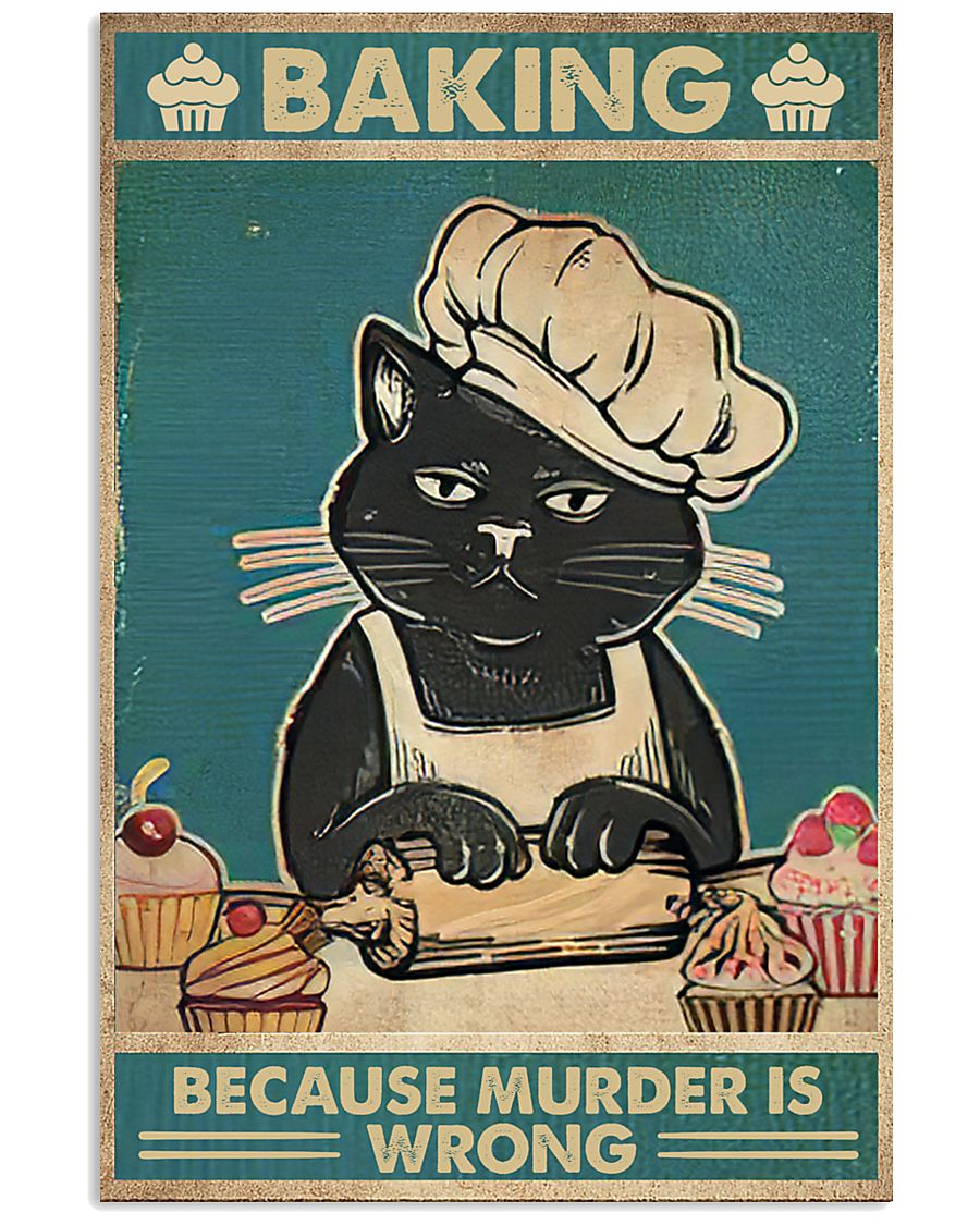 Baking because murder is wrong 16x24 Poster