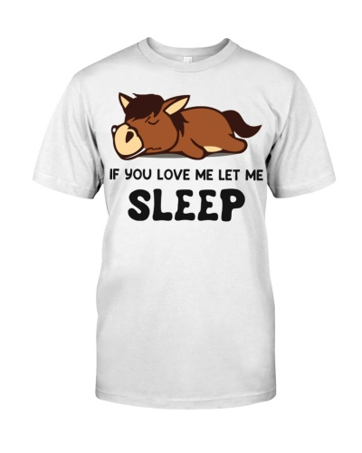 Horse If You Love Me Let Me Sleep