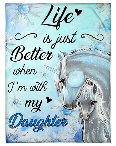 Baby Unicorn Life is better I'm with my daughter