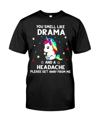 Unicorn You smell like drama and a headche