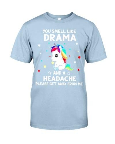 Unicorn You smell like drama and a headche